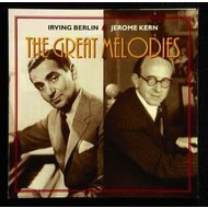 IRVING BERLIN & JEROME KERN - THE GREAT MELODIES