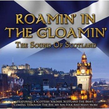ROAMIN' IN THE GLOAMIN', THE SOUND OF SCOTLAND (CD)