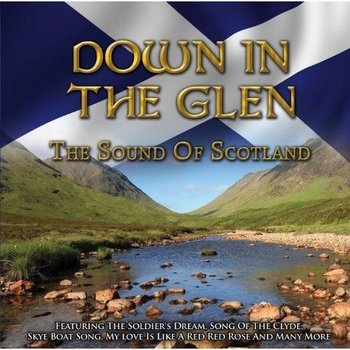 DOWN IN THE GLEN - THE SOUND OF SCOTLAND (CD)