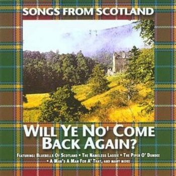 SONGS FROM SCOTLAND, WILL YE NO' COME BACK HOME - VARIOUS ARTISTS (CD)