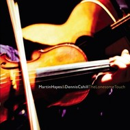 MARTIN HAYES & DENNIS CAHILL - THE LONESOME TOUCH (CD)...