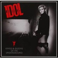 BILLY IDOL - KINGS AND QUEENS OF THE UNDERGROUND