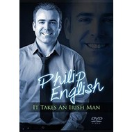 PHILIP ENGLISH - IT TAKES AN IRISH MAN (DVD)