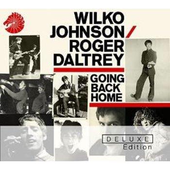 WILKO JOHNSON / ROGER DALTREY - GOING BACK HOME -(DELUXE EDITION)