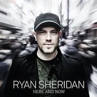 RYAN SHERIDAN - HERE AND NOW (CD)