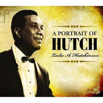 LESLIE A. HUTCHINSON - A PORTRAIT OF HUTCH