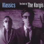 KORGIS - KLASSICS THE BEST OF