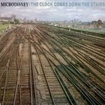 MICRODISNEY - THE CLOCK COMES DOWN THE STAIRS (CD).