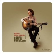 PETE MOLINARI - A TRAIN BOUND FOR GLORY