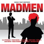 MUSIC THAT INSPIRED MADMEN - VARIOUS ARTISTS (CD).. )