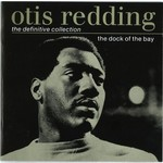 OTIS REDDING - THE DOCK OF THE BAY: THE DEFINITIVE COLLECTION (CD).