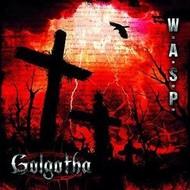 WASP - GOLGOTHA