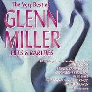 GLENN MILLER - HITS AND RARITIES