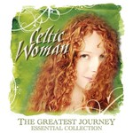 CELTIC WOMAN - THE GREATEST JOURNEY: ESSENTIAL COLLECTION (CD)...