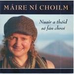 MAIRE NI CHOILM - NUAIR A THEID SE FAN CHROI (CD).