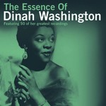 DINAH WASHINGTON - THE ESSENCE OF