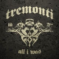 FRET12 Records,  TREMONTI - ALL I WAS
