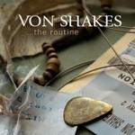 VON SHAKES - THE ROUTINE