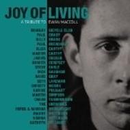 JOY OF LIVING - A TRIBUTRE TO EWAN MACCOLL