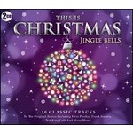 THIS IS CHRISTMAS JINGLE BELLS - VARIOUS