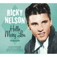 RICKY NELSON - HELLO MARY LOU THE COLLECTION