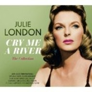 JULIE LONDON - CRY ME A RIVER THE COLLECTION