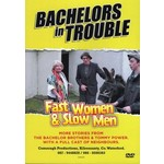 BACHELORS IN TROUBLE - FAST WOMEN AND SLOW MEN (DVD).. )