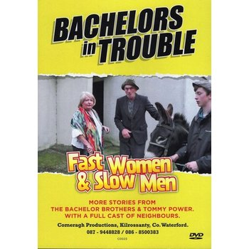 BACHELORS IN TROUBLE - FAST WOMEN AND SLOW MEN (DVD)