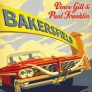 VINCE GILL & PAUL FRANKLIN - BAKERSFIELD