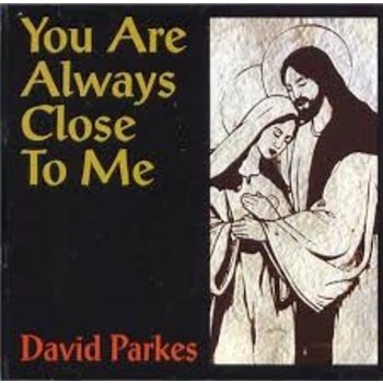 DAVID PARKES - YOU ARE ALWAYS CLOSE TO ME (CD)