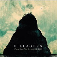 VILLAGERS - WHERE HAVE YOU BEEN ALL MY LIFE (CD).