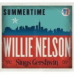 WILLIE NELSON - SUMMERTIME: WILLIE NELSON SINGS GERSHWIN (CD).