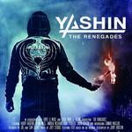 YASHIN - THE RENEGADES