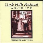 CORK FESTIVAL ARCHIVE - VARIOUS ARTISTS (CD)...