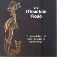 THE MOUNTAIN ROAD - A COMPILATION OF TUNES POPULAR IN SOUTH SLIGO (CD)...