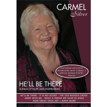 CARMEL SILVER - HE'LL BE THERE (DVD)