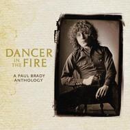 PAUL BRADY - DANCER IN THE FIRE (CD).