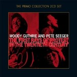 WOODY GUTHRIE AND PETE SEEGER - THE FIRST RAYS OF PROTEST IN THE TWENTIETH CENTURY