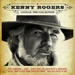KENNY ROGERS - LUCILLE, THE COLLECTION (CD)...
