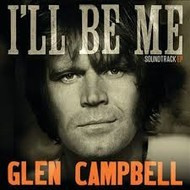 GLEN CAMPBELL - I'LL BE ME SOUNDTRACK