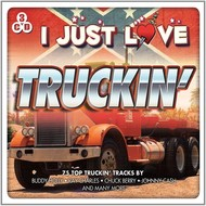 I JUST LOVE TRUCKIN' - VARIOUS ARTISTS