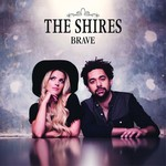 THE SHIRES - BRAVE (CD)...
