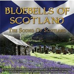 BLUEBELLS OF SCOTLAND THE SOUND OF SCOTLAND - VARIOUS ARTISTS (CD)...