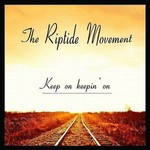 THE RIPTIDE MOVEMENT - KEEP ON KEEPIN' ON (CD)...