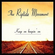 THE RIPTIDE MOVEMENT - KEEP ON KEEPIN' ON (CD)