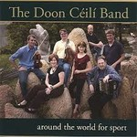 THE DOON CÉILÍ BAND - AROUND THE WORLD FOR SPORT (CD)...