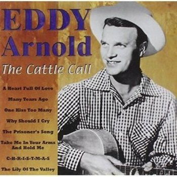 EDDY ARNOLD - THE CATTLE CALL (CD)
