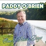 PADDY O'BRIEN - ONE OF THESE DAYS (CD)