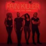 LITTLE BIG TOWN - PAIN KILLER (CD)...