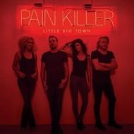 LITTLE BIG TOWN - PAIN KILLER (CD).